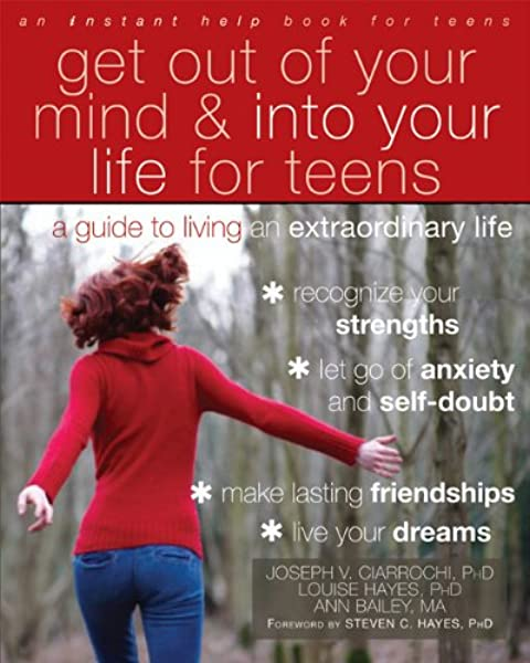 get_out_of_your_mind_and_into_your_life_for_teens