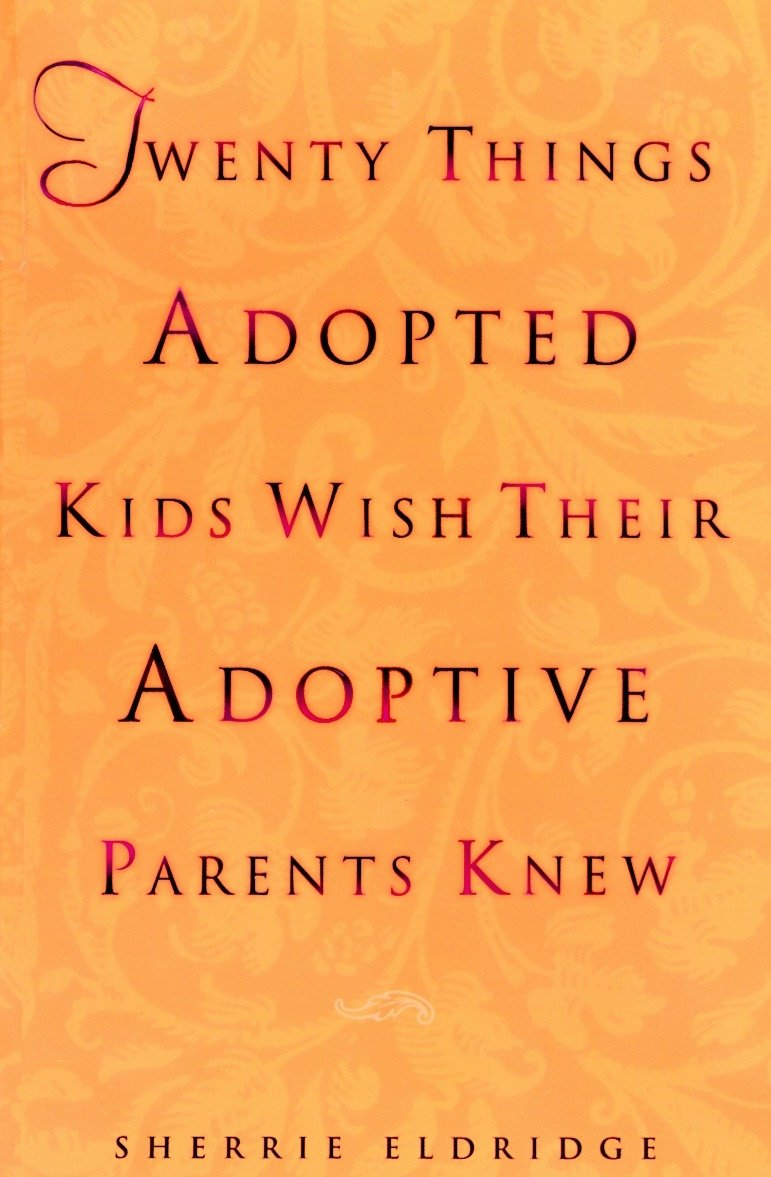 twenty things adopted wish their adoptive parents